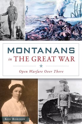 Picture of Montanans in the Great War: Open Warfare Over There (World War One), by Ken Robison