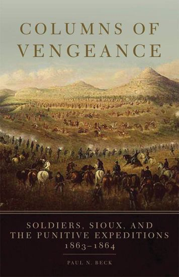 Picture of Columns of Vengeance: Soldiers, Sioux, and the Punitive Expeditions, 1863–1864