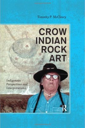 Picture of Crow Indian Rock Art: Indigenous Perspectives and Interpretations