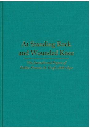 Picture of At Standing Rock and Wounded Knee: The Journals and Papers of Father Francis M. Craft, 1888–1890