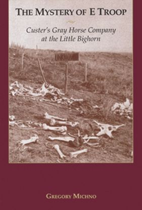 Picture of The Mystery of E Troop: Custer's Gray Horse Company at the Little Bighorn