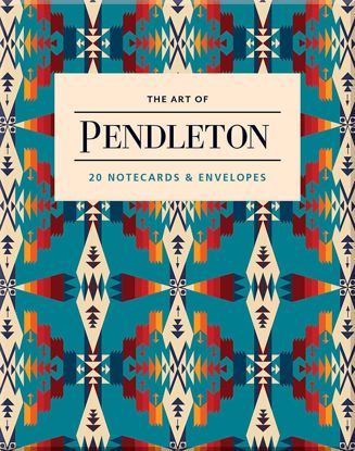 Picture of The Art of Pendleton Notes: 20 Boxed Notecards and Envelopes