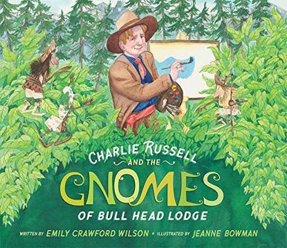 Picture of Charlie Russell and the Gnomes of Bull Head Lodge